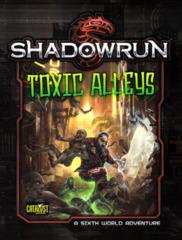 Shadowrun 5E: Toxic Alleys