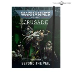 Beyond the Veil: Crusade Mission Pack