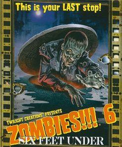 Zombies!!! 6 Six Feet Under
