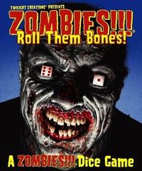 Zombies!!! Roll Them Bones! Dice Game
