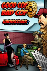Good Cop, Bad Cop Undercover