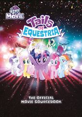 My Little Pony Rpg: Tails Of Equestria - The Official Movie Sourcebook