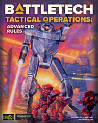 Battletech: Tactical Operations Advanced Rules