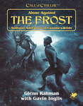 Call of Cthulhu: Alone Against The Frost