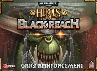 Heroes of Black Reach: Ork Reinforcements