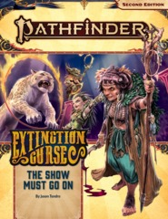 Pathfinder RPG (Second Edition) Adventure Path: The Show Must Go On (Extinction Curse Part 1 of 6)
