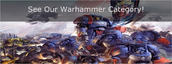 See Our Warhammer Category!