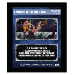 17 - Ambush With The Table