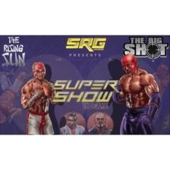 SUPERSHOW: RISING SUN VS BIG SHOT