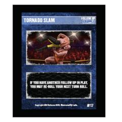 17 - Tornado Slam