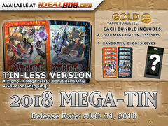 Yugioh 2018 Mega-Tin (Tin-Less Version) Bundle (C) - Get x8 Tin-Less Versions (4 of Each) + Bonus Item * PRE-ORDER Ships Aug.31,