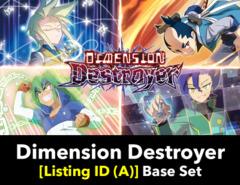 # Dimension Destroyer [S-BT02 Listing ID (A)] Base Set [Includes 4 of each Secret, AR, RRR, RR, R, U, & C (340 cards)]