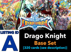 # Drago Knight [S-BT04 ID (A)] Base Set [Includes 4 of each Secret, RRR, RR, R, U, & C (320 cards)]