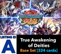 # True Awakening of Deities [S-BT03 ID (A)] Base Set [Includes 4 of each Secret, AR, RRR, RR, R, U, & C (324 cards)]