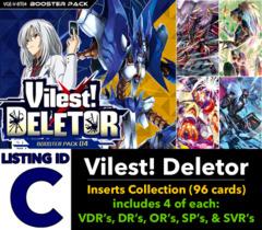 # Vilest! Deletor [V-BT04 ID (C)] Inserts Collection [Includes 4 of each VDR's, DR's, OR's, SP's, & SVR's (96 cards)]
