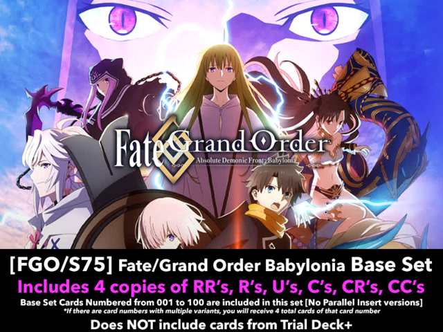 [FGO/S75] Fate/Grand Order Absolute Demonic Front: Babylonia (EN) Base Playset [Includes RR's, R's, U's, C's, CR's, CC's (400)]