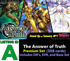 # The Answer of Truth [V-EB04 ID (A)] Premium Set [Includes 4 of each OR's, SVR's, and Base Set Cards (308 cards)]