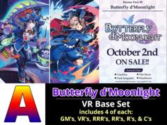 # Butterfly d'Moonlight [V-BT09 ID (A)] VR Base Set [4 of each VR's, RRR's, RR's, R's, & C's (376 cards)]