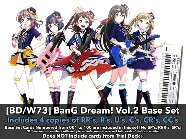 [BD/W73] BanG Dream! Vol.2 (EN) Base Playset [Includes RR's, R's, U's, C's, CR's, CC's (400 cards)]