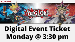 [EVENT TICKET] Yugioh Weekly Monday Tournament <br>[Monday at 3:30 PM]