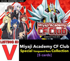 # Miyaji Academy CF Club [V-BT03 ID (V)] Special Vanguard Rare x1 [Includes 1 of each SVR's (5 cards)]