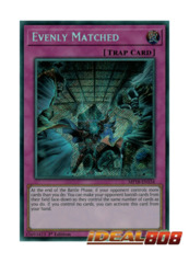 Evenly Matched - MP18-EN154 - Secret Rare - 1st Edition