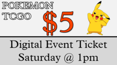 [EVENT TICKET] $5 Pokemon Weekly Saturday Tournament <br>[Saturday at 01:00 PM]