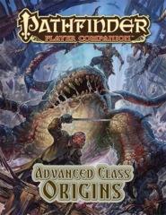 Pathfinder Companion: Advanced class Origins