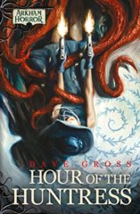 Arkham Horror Novel: Hour of the Huntress