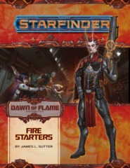 Starfinder Dawn of the Flame - Fire Starter