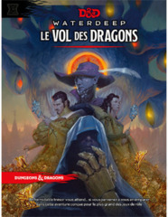 D&D - Waterdeep - Le Vol des Dragons