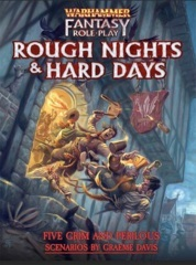Warhammer Fantasy Roleplay :Rough Nights & Hard Days