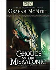Arkham Horror Novel: Ghouls of the Miskatonic