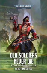 Ciaphas Cain: Old Soldiers Never Die (hardcover) ( BL2839 )