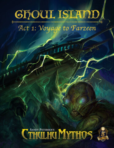Sandy Petersens Cthulhu Mythos - Ghoul Island Act 1: Voyage to Farzeen