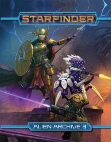 Starfinder RPG: Alien Archive 3 Hardcover