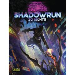 Shadowrun 6E RPG: 30 Nights (Hardcover)