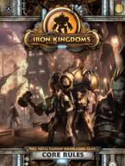Iron Kingdoms: Core Rules