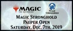 Magic Stronghold M:tG Pauper Open (Dec. 7th, 2019)