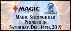 Magic Stronghold M:tG Pioneer 1k (Dec. 14th, 2019)