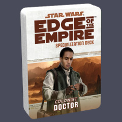 Star Wars: Edge of the Empire Specialization Deck - Colonist: Doctor