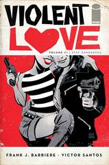 Violent Love Vol 1 Stay Dangerous TPB