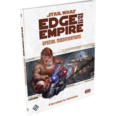 Star Wars RPG: Edge of the Empire - Special Modifications Hardcover
