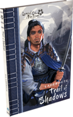 Legend of the Five Rings Novella: Trail of Shadows