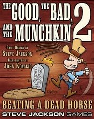 The Good The Bad And The Munchkin 2  Beating a Dead Horse