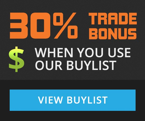 30% trade bonus when you use our buylist