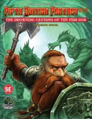 Fifth Edition Fantasy #15: The Drowning Caverns of the Fish God
