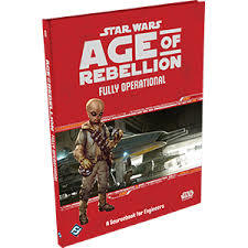 Star Wars RPG: Age of Rebellion - Fully Operational Hardcover