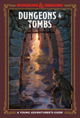 A Young Adventurer's Guide: Dungeons and Tombs - Hardcover