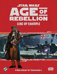 Age of Rebellion: RPG Lead by Example Sourcebook